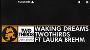[house Music] Twothirds - Waking Dreams (feat. Laura Brehm) [monstercat Release]