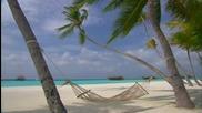 Панорами от Малдивите с Chill Out музика