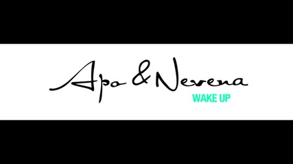 Apo & Nevena - Wake up (2011)
