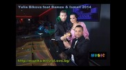 Yulia Bikova feat Bamze & Ismail 2014 Dj Gogi Original