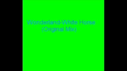 Wonderland - White Horse (club Mix)