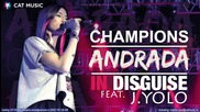 Andrada Ft. J. Yolo - Champions In Disguise