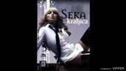 Seka Aleksic - Nije ona ta - (audio 2007)