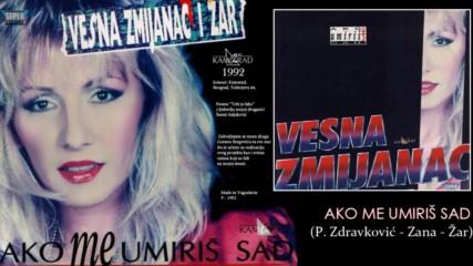 Vesna Zmijanac - Ako me umiris sad - Audio 1992