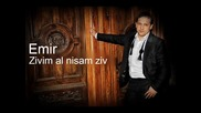 Emir Habibovic - 2014 - Zivim al nisam ziv (hq) (bg sub)