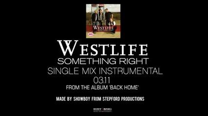 Westlife - Something Right ( Full Instrumental)
