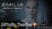 Емилия - Да бях от гадните ( Dj Valio Version )