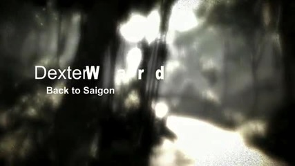 Dexter Ward - Back to Saigon