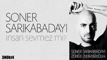 2012 *soner Sarikabadayi* - Insan sevmez mi