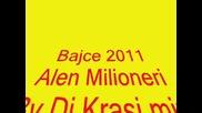 bajce 2011 alen milioneri