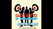 Balkan Beat Box - Hermetico (dj Or Bilu Remix)