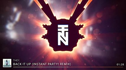 They. - Back It Up (instant Party! Trap Remix)