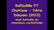 Rapdarbe Ft Chatcene Yiktin Dunyami Super Arabesk Rap 2011