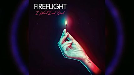 Fireflight - I Wont Look Back