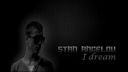 Stan Angelov - I dream (original mix)