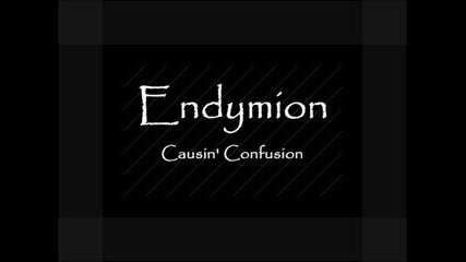 Endymion - Causin Confusion