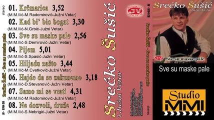 Srecko Susic i Juzni Vetar - Sve su maske pale (Audio 1997)