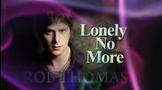 Rob Thomas – Lonely No More ( Не искам да съм вече сам )