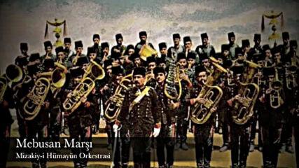 Osmanli Imparatorlugu ' Nun Imparatorluk Marsi - Mebusan Marsi (1299-1922) ♥ Ben Turkum ♥