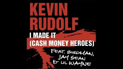 Kevin rudolf Ft. Birdman Lil wayne Jay Sean - I made it
