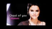 Бг Превод! Selena Gomez & The Scene - Ghost of you