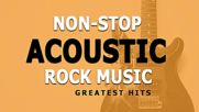 Non stop Acoustic Rock Hits - Best Rock Songs - Greatest Rock Music Ever