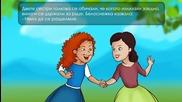 Белоснежка и Червенорозка - Приказка за деца