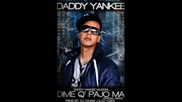 Daddy Yankee - Dime Que Pajo Ma