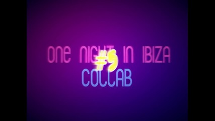 One Night In Ibiza (9 person) #collab