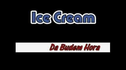 Ice Cream - Да Бъдем Хора