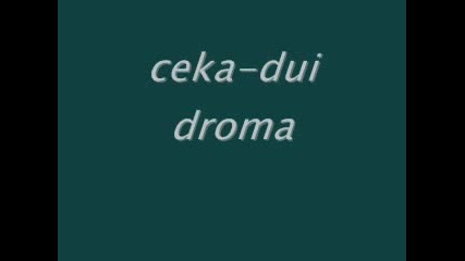 Ceka - Dui Droma