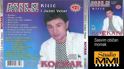 Mile Kitic i Juzni Vetar - Sasvim obican momak (Audio 1986)