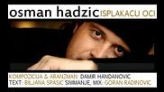 Osman Hadzic - 2. Isplakacu Oci