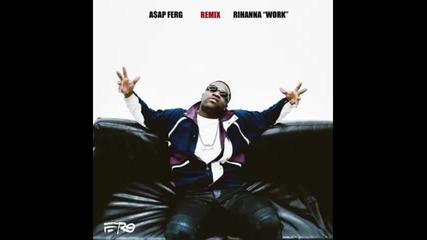 *2016* Rihanna & Asap Ferg - Work ( Remix )