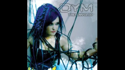Dym - The Invilid