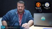 Манчестър Юнайтед - Манчестър Сити: ПРОГНОЗА от Георги Драгоев - Висша лига 24.04.19