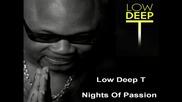 Low Deep T - Nights Of Passion / Нощи На Страстта [high quality]