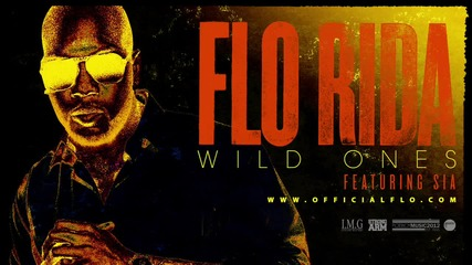 New !!flo Rida - Wild Ones ft. Sia New !!