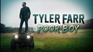 2о15! Tyler Farr - Poor Boy ( Аудио )