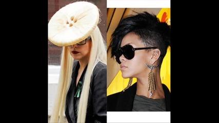 Lady Gaga or Rihanna