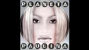 Paulina Rubio - Pobre nina rica