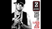 2 Pistols ft. T-pain & Tay Dizm - She Got It