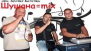 Братя Бабечки - Шушана, Гот Ми е, Ти си Измама (mix) [audio]
