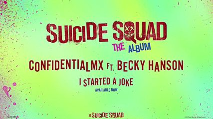 Confidentialmx - I Started a Joke ft. Becky Hanson ( Suicide Squad: The Album )