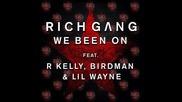 *2013* R. Kelly ft. Birdman & Lil Wayne - We been on