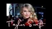 * Taylor Swift ;p *