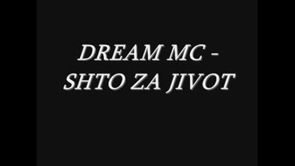 Dream Mc - Shto Za Jivot