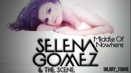 + Превод * Selena Gomez & The Scene - Middle Of Nowhere *