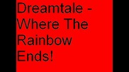Dreamtale - Where The Rainbow Ends