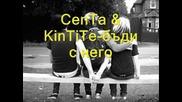 Centa & kintite - бъди с него